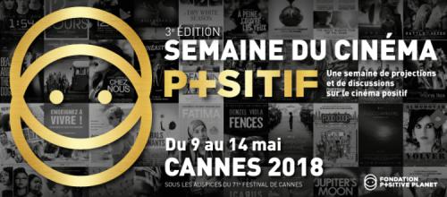 Semaine du Cinéma Positif Festival de Cannes 2018.png